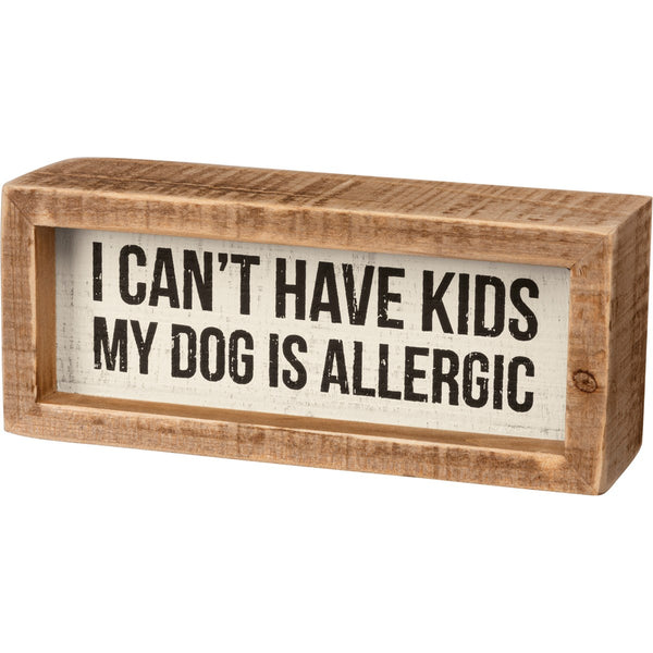 I CAN'T HAVE KIDS SIGN