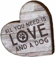 ALL YOU NEED IS LOVE AND A DOG HEART