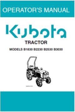Kubota Operators Manual - B1830, B2230, B2530, B3030 Tractor
