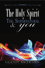 """The Holy Spirit, The Supernatural & You"" -Book"