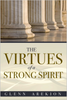 The Virtues Of A Strong Spirit