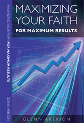 Maximizing Your Faith For Maximum Results - Book