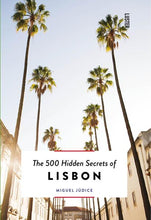 Load image into Gallery viewer, The 500 Hidden Secrets of Lisbon