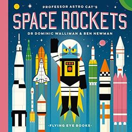 Professor Astro Cats Space Rockets by Dominic Walliman and Ben Newman