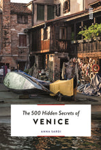 Load image into Gallery viewer, The 500 Hidden Secrets of Venice