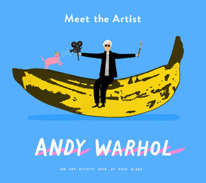 Meet The Artist: Andy Warhol Art Activity Book