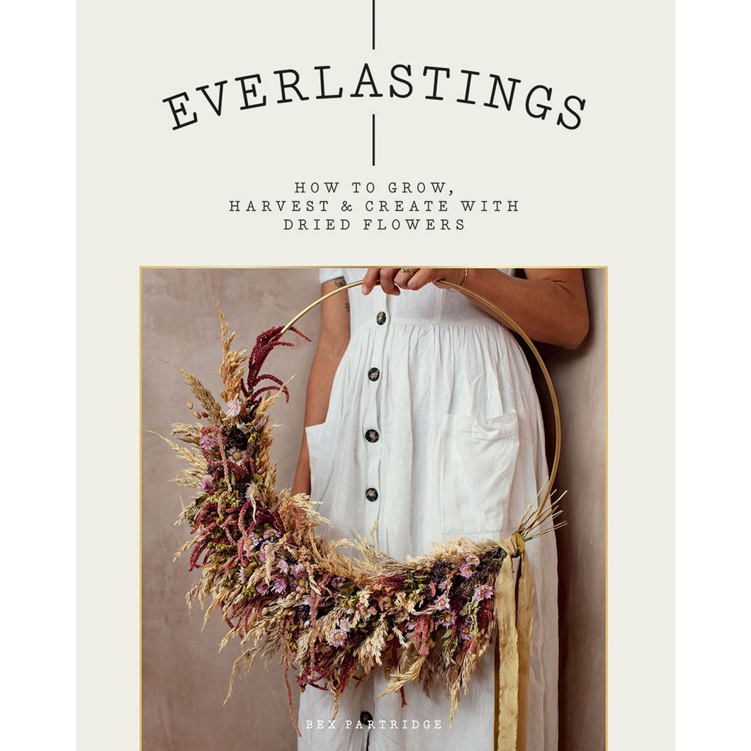 Everlastings: Dried Flowers by Bex Partridge