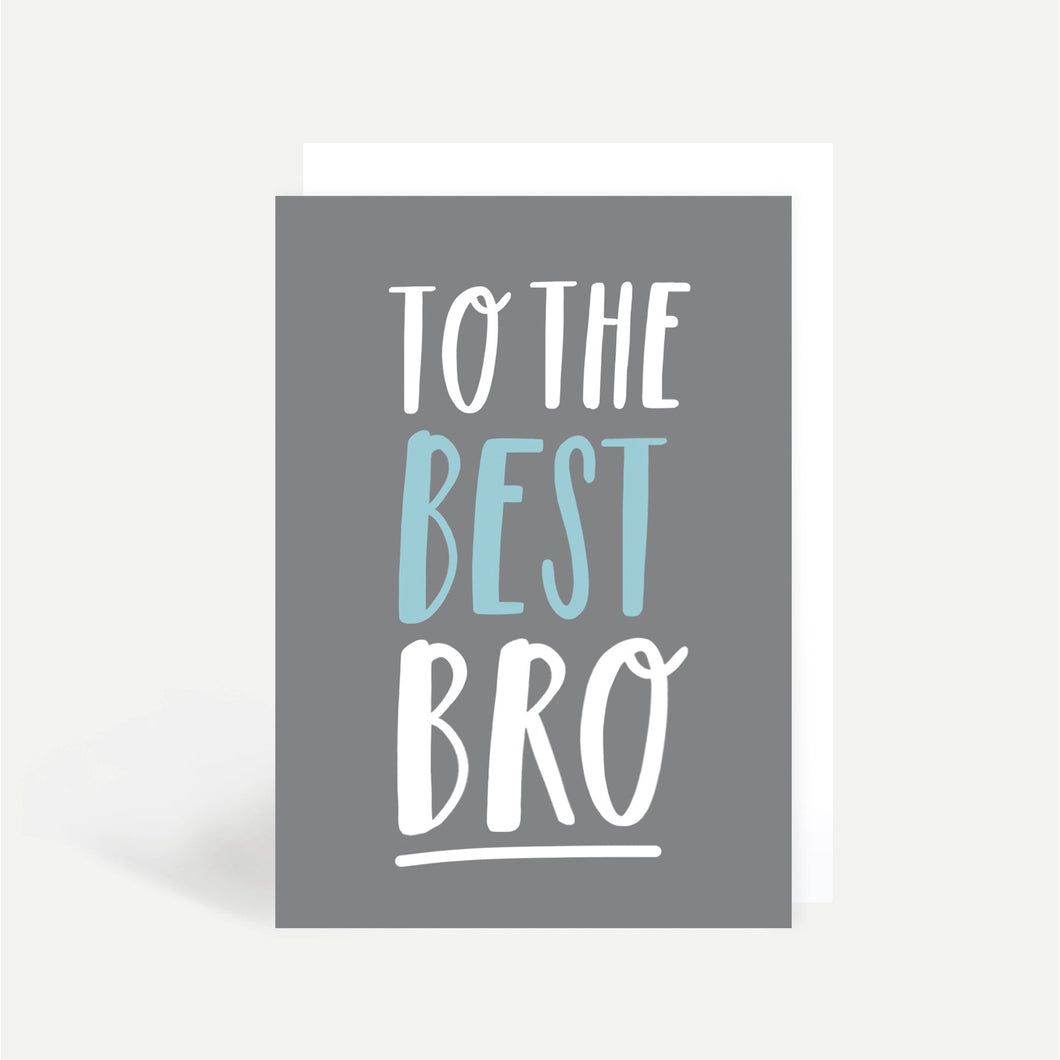 To the Best Bro