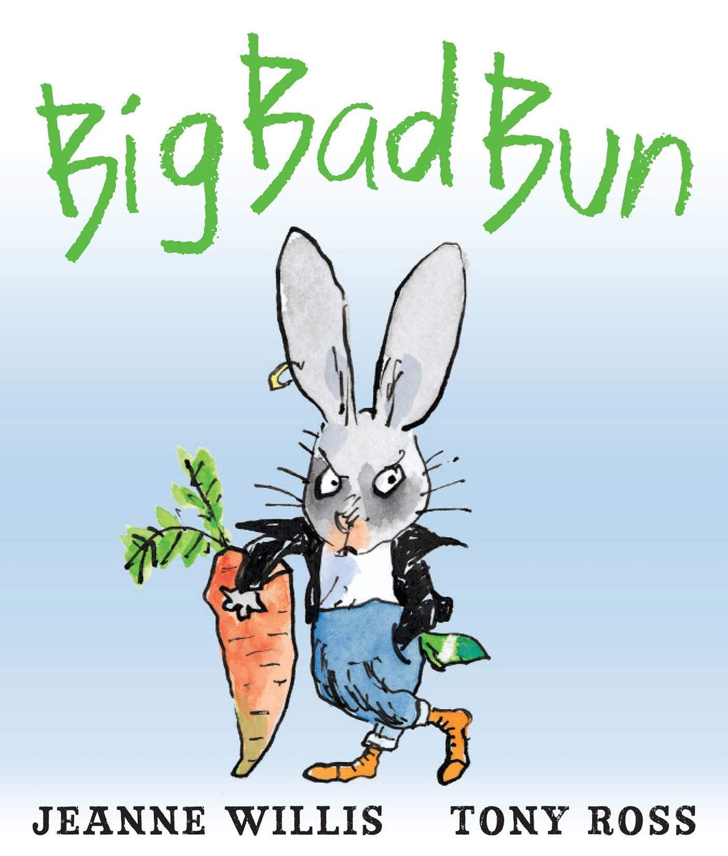Big Bad Bun by Jeanne Willis & Tony Ross
