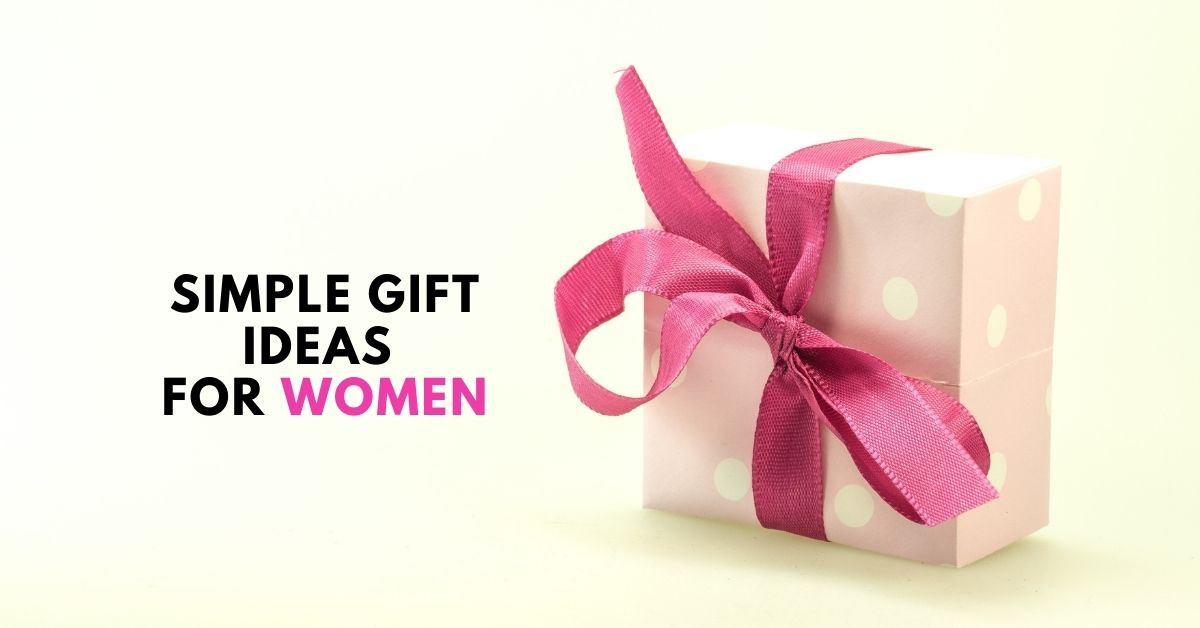 Simple gift ideas for women