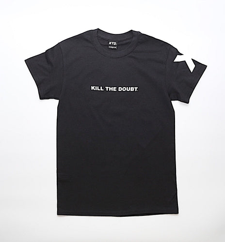 KILL THE DOUBT in Black