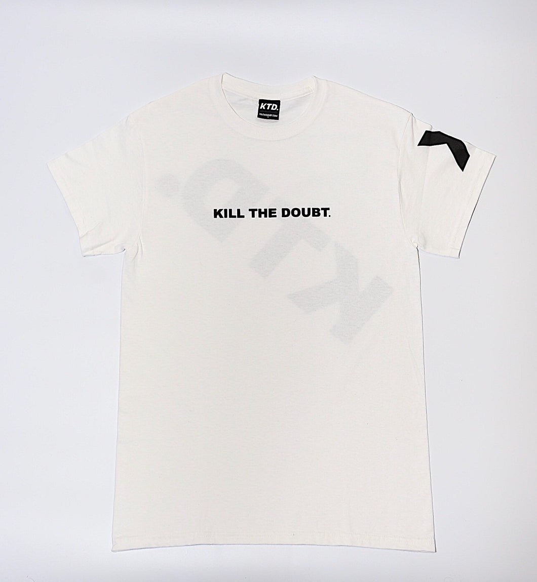 KILL THE DOUBT in White
