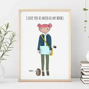 I Love You as Much as My Books (Almost) 11x14 Print