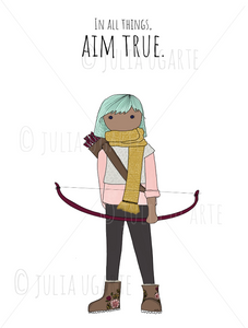 In All Things Aim True 11x14 Print