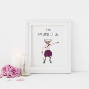 Be You with Conviction 5x7 Print