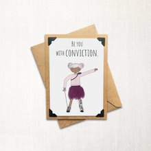 Load image into Gallery viewer, Be You With Conviction Note Card