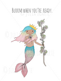 Bloom When You're Ready 8x10 Print