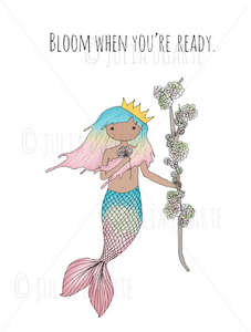 Bloom When You're Ready 5x7 Print
