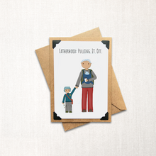 Load image into Gallery viewer, Fatherhood: Pulling. It. Off. Father's Day Card