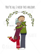 Load image into Gallery viewer, You're All I Need This Holiday (and coffee) Holiday Card
