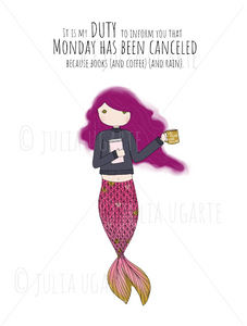 Monday Has Been Canceled 8x10 Print