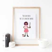 Load image into Gallery viewer, You Can Have the Tutu and the Sword 8x10 Print