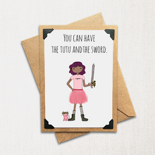 Load image into Gallery viewer, You Can Have the Tutu and the Sword Note Card