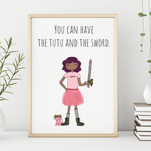 Load image into Gallery viewer, You Can Have the Tutu and the Sword 11x14 Print