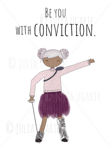 Be You with Conviction 8x10 Print