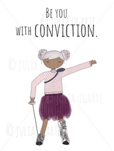 Load image into Gallery viewer, Be You with Conviction 5x7 Print