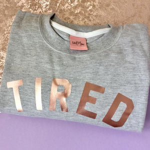 The Tired Mama Collection TIRED Rose Gold & Grey Jumper - Mumma and Mia