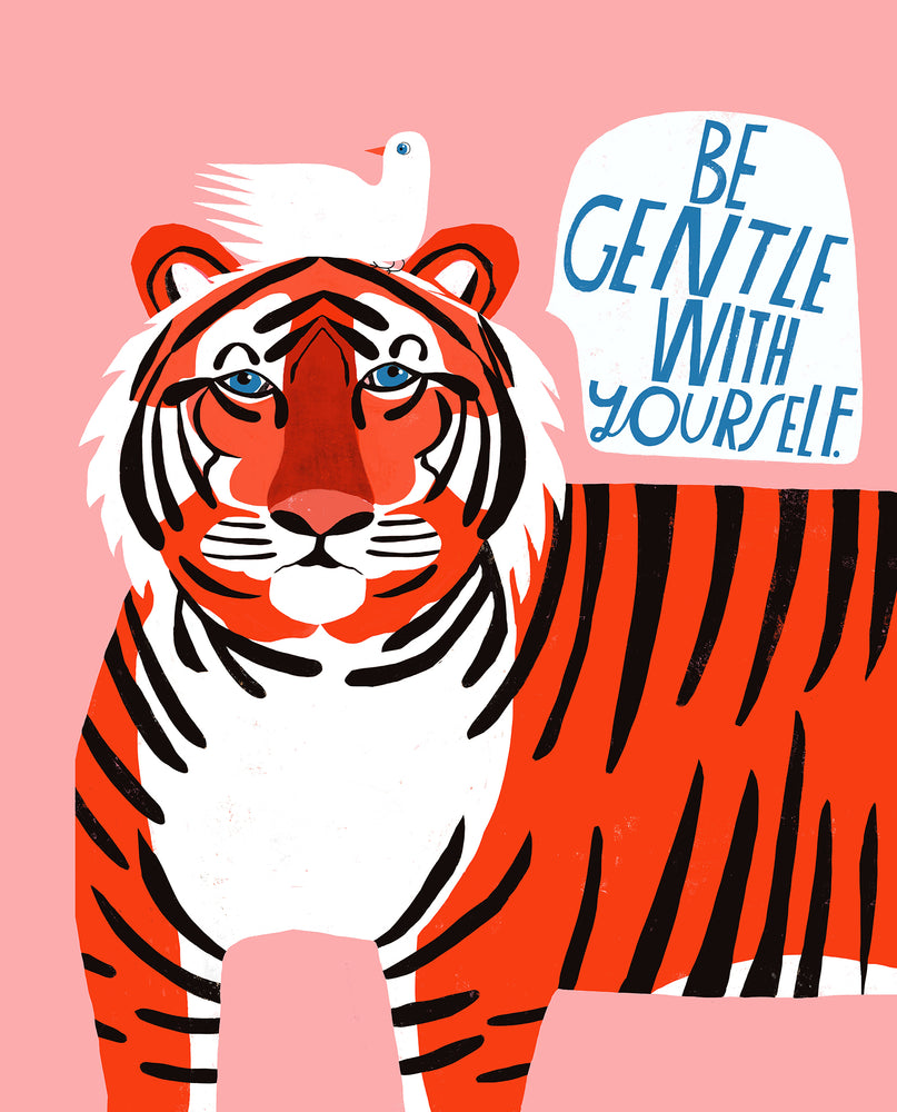 Be Gentle With Yourself - Art Print