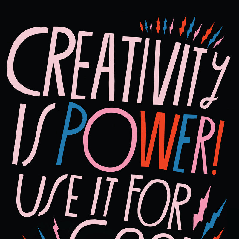 Creativity Is Power - Art Print