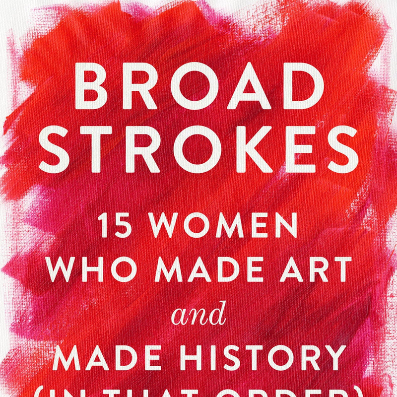 Broad Strokes Illustrated by Lisa Congdon