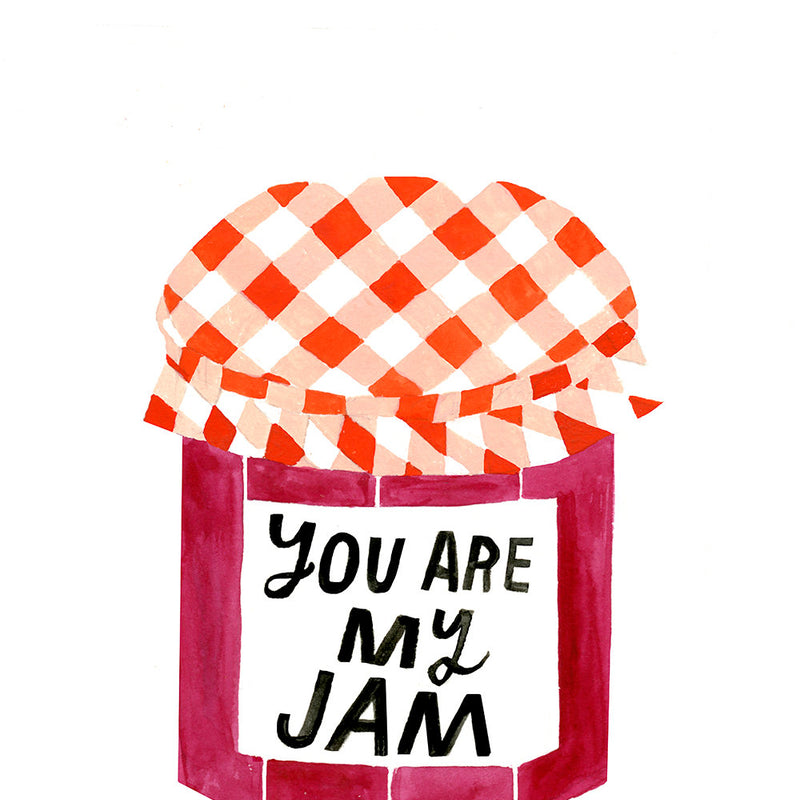 You Are My Jam - Art Print