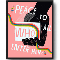 Peace To All Who Enter Here - Art Print
