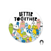 Better Together Big Magnet