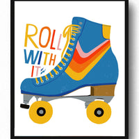 Roll With It Roller Skate - Art Print