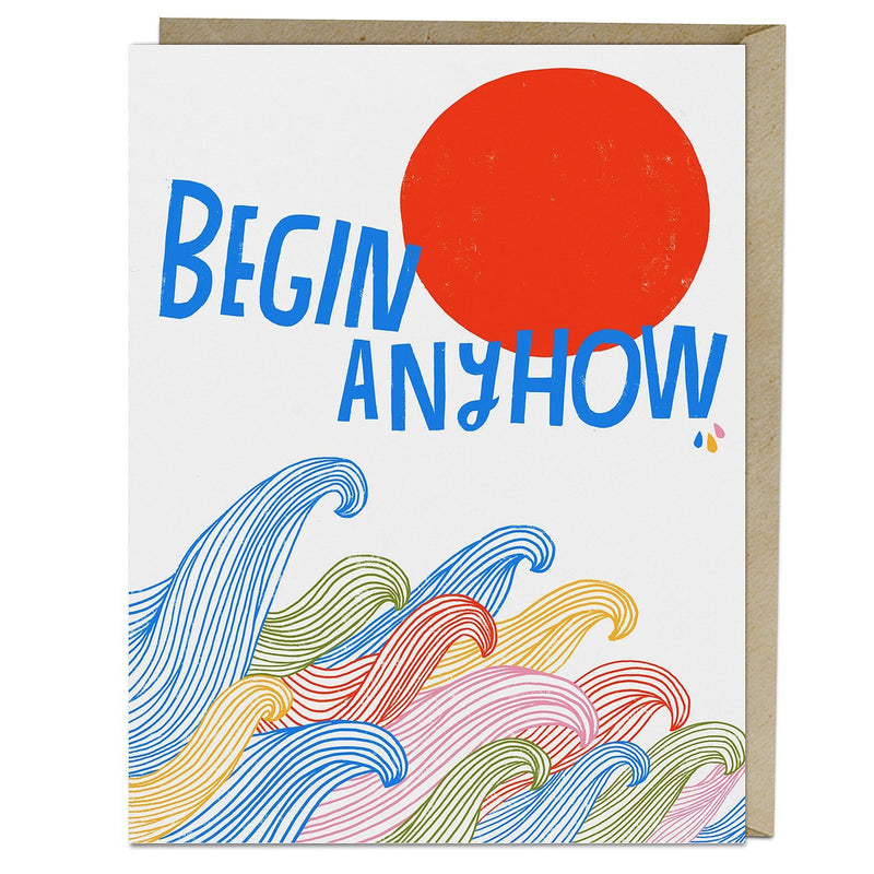 Begin Anyhow Waves Greeting Card
