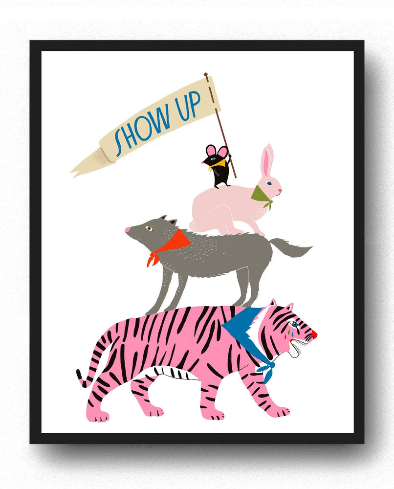 Show Up Animal - Art Print