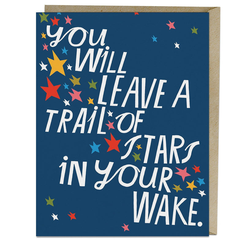 You Will Leave a Trail of Stars... Greeting Card