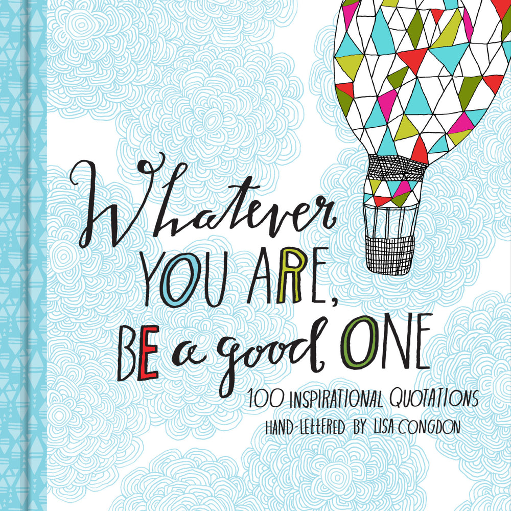 Whatever You Are, Be a Good One by Lisa Congdon SIGNED COPY