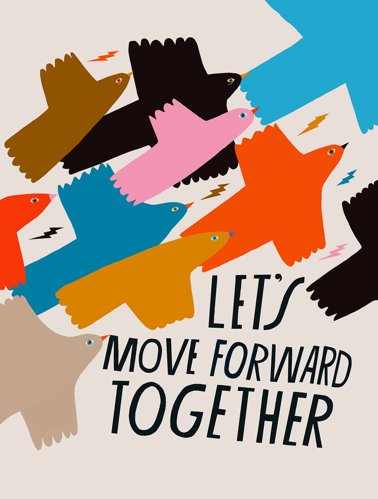 Let's Move Forward Together - Art Print