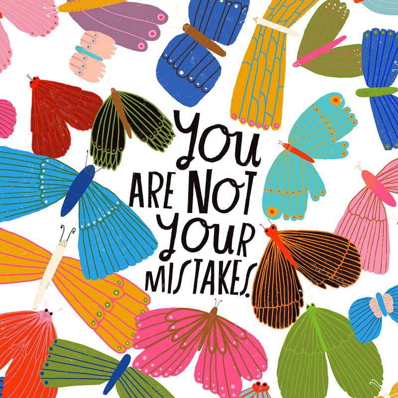 You Are Not Your Mistakes - Art Print