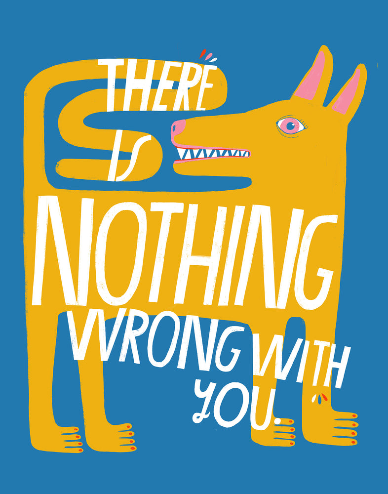 There is Nothing Wrong - Art Print