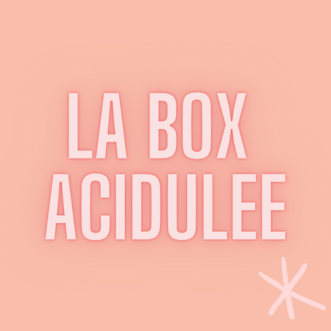 La box acidulée