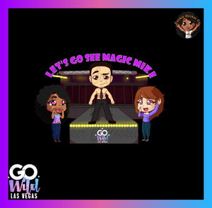 GO see Magic Mike - Official Go Wild Merch