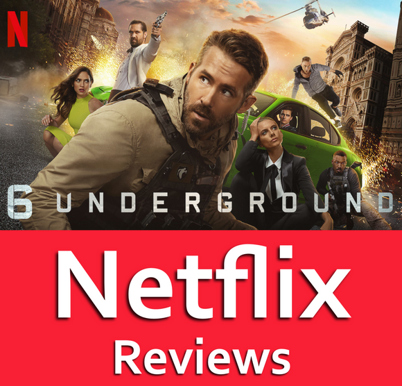 Netflix Reviews – 6 Underground