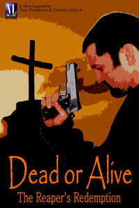 Dead or Alive: The Reaper's Redemption