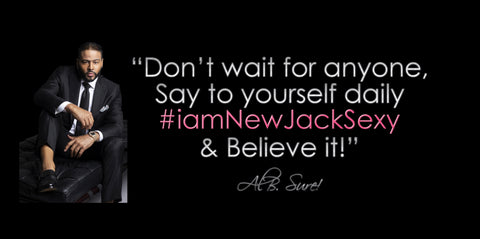 #iamNewJackSexy.com The Power of Positive Thinking! by @OfficialAlBSure